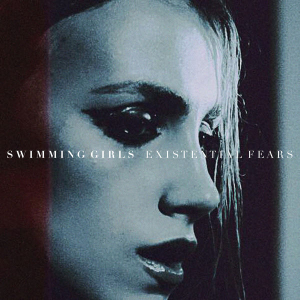 Swimming Girls - Existential Fears