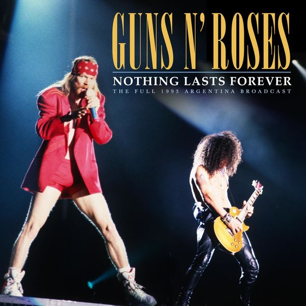 Guns N' Roses - Nothing Lasts Forever (Live 1993)