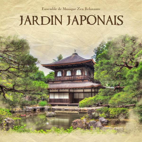 Ensemble de Musique Zen Relaxante - Jardin japonais – Musique zen pour se délasser, New Age (Massage, Spa, Yoga, Méditation, Tai Chi), Ambiance de la nature, Musique de fond pour équilibre intérieur et relax, Détente