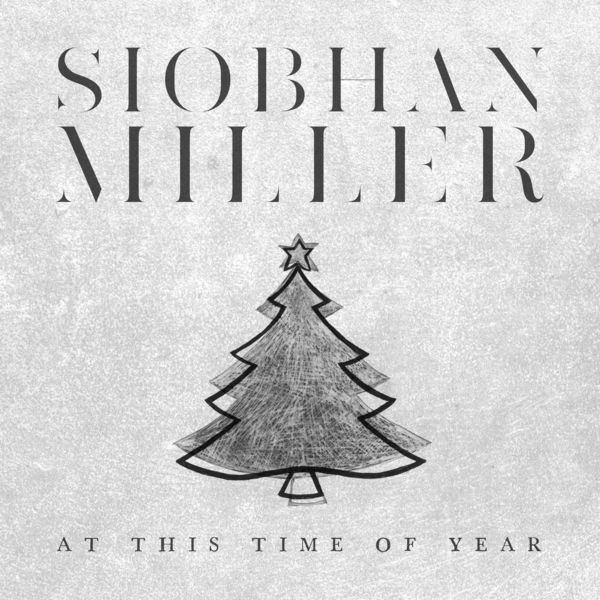 Siobhan Miller - At This Time of Year (Merry Christmas)