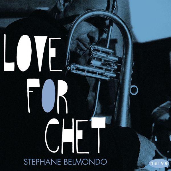 Stéphane Belmondo - Love for Chet