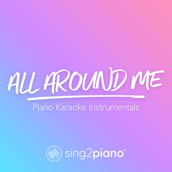 Sing2Piano - All Around Me