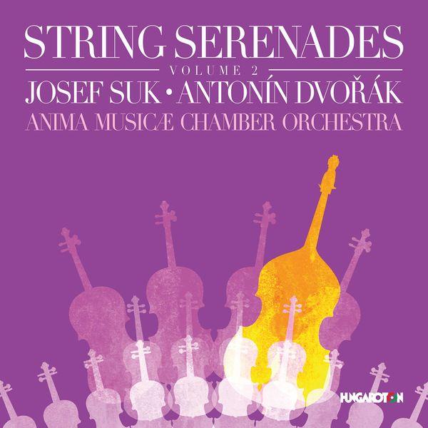 Anima Musicæ Chamber Orchestra - String Serenades, Vol. 2: Suk & Dvořák