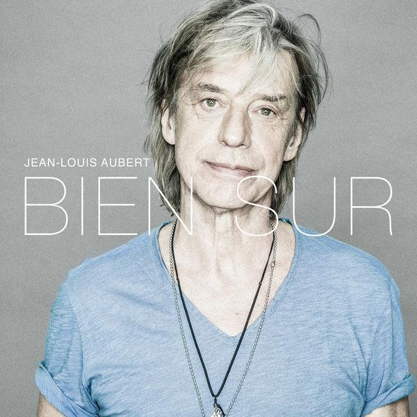 Jean-Louis Aubert - Bien sûr