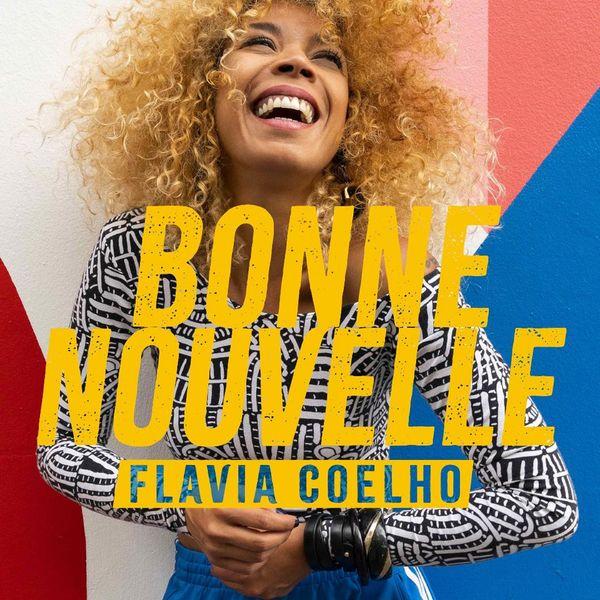 Flavia Coelho - Bonne nouvelle