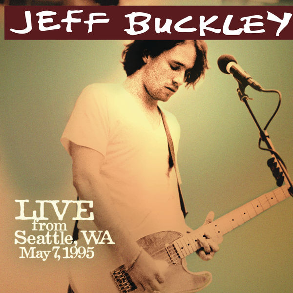 Jeff Buckley Live from Seattle, WA, May 7, 1995 (Live at King Cat Theater, Seattle, WA - May 1995)