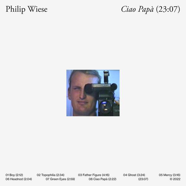 Philip Wiese - Ciao Papà