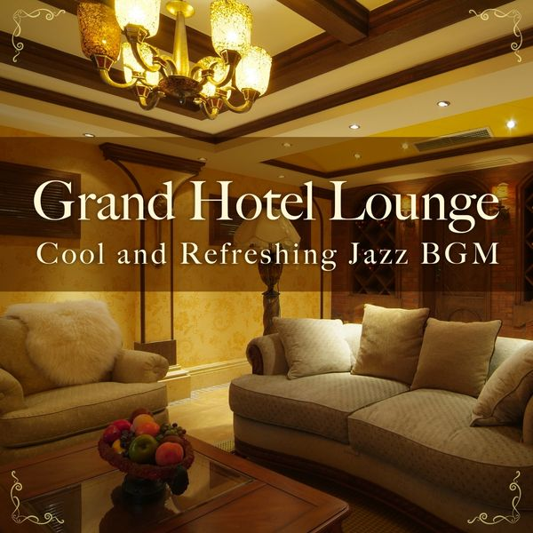 Eximo Blue - Grand Hotel Lounge ~ Cool and Refreshing Jazz BGM