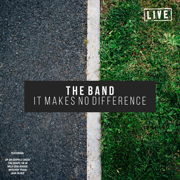 The Band - Makes No Difference