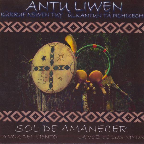 Antu Liwen - Kürruf Newen Tuy