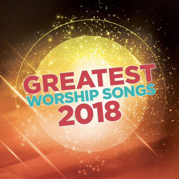 Greatest Worship Songs 2018 | LifeWay Worship – Download and listen