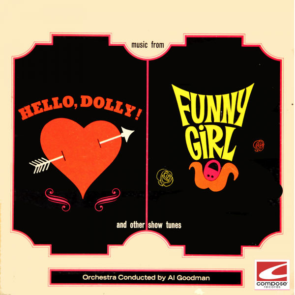 Al Goodman And His Orchestra - Music From Hello, Dolly! Funny Girl and Other Show Tunes