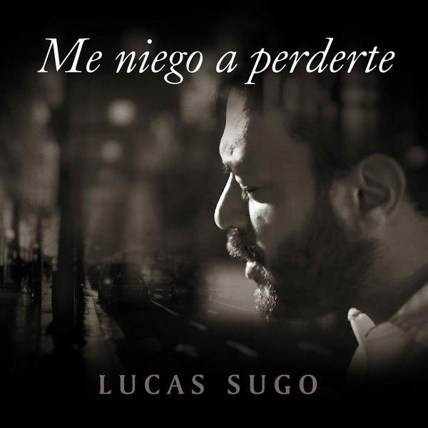 Lucas Sugo - Me Niego a Perderte (En Vivo)