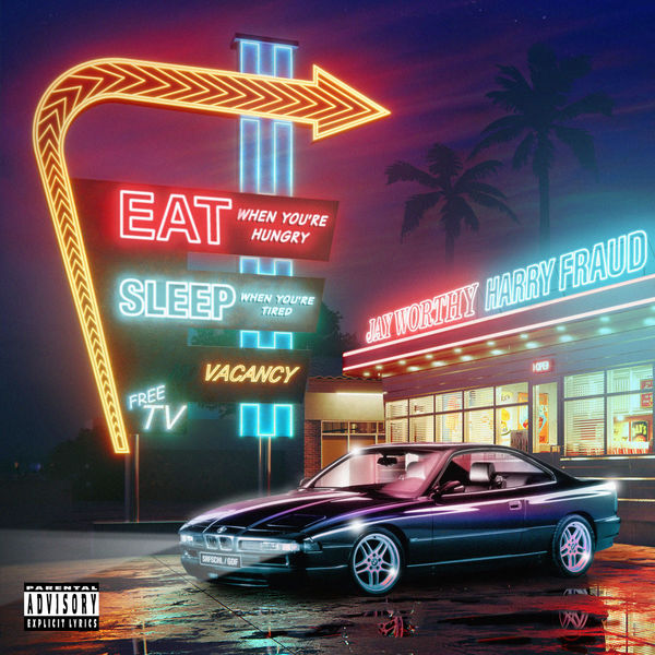 Jay Worthy - Eat When You're Hungry Sleep When You're Tired