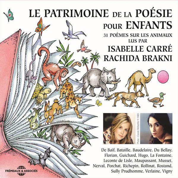 Isabelle Carré, Rachida Brakni - Le patrimoine de la poésie pour enfants (31 poèmes sur les animaux lus par isabelle carré et rachida brakni)