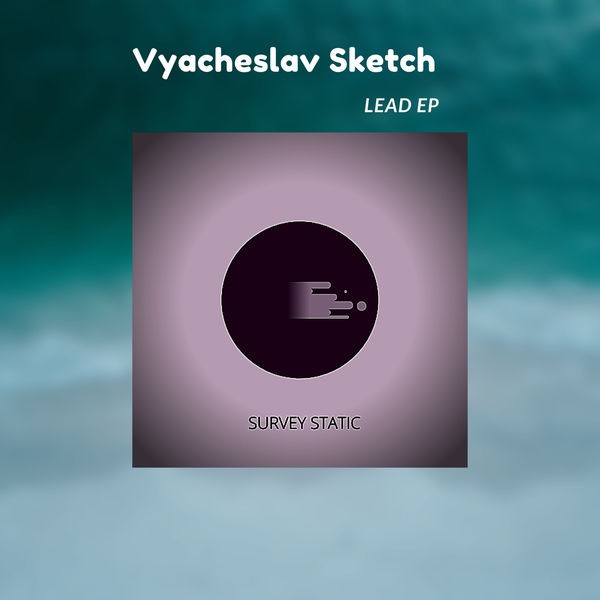 Vyacheslav Sketch - Lead EP
