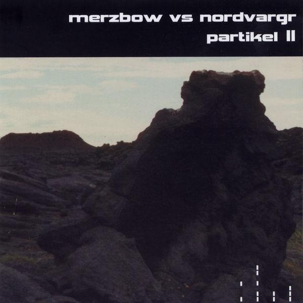 Merzbow - Partikel II