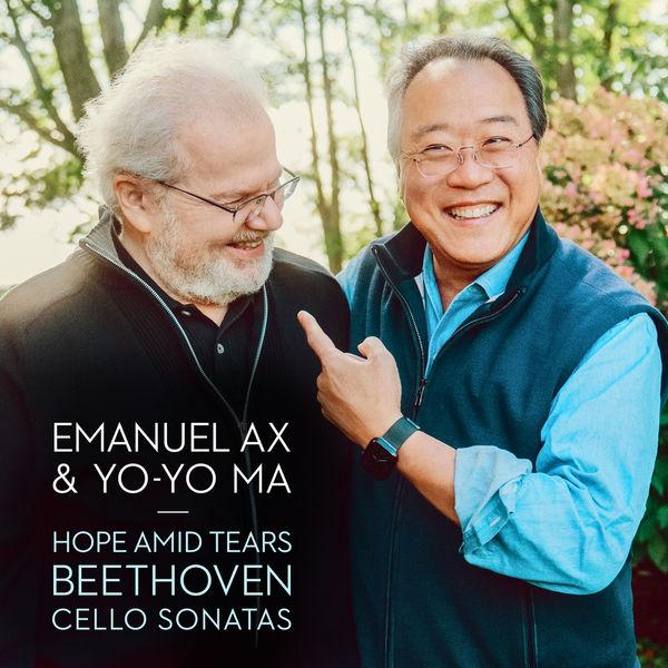 Yo-Yo Ma & Emanuel Ax|Hope Amid Tears - Beethoven Cello Sonatas