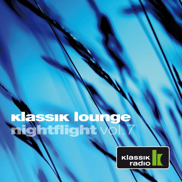 Various Artists - Klassik Lounge Nightflight, Vol. 7 (Compiled by DJ Nartak)