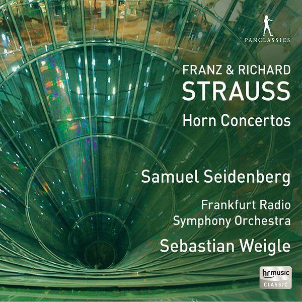 Samuel Seidenberg - Franz & Richard Strauss: Horn Concertos