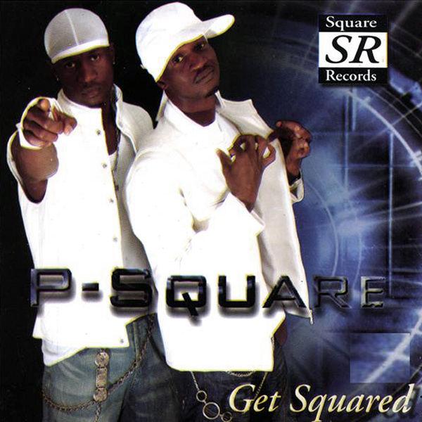P Square - Get Squared