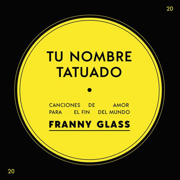 Franny Glass - Tu Nombre Tatuado