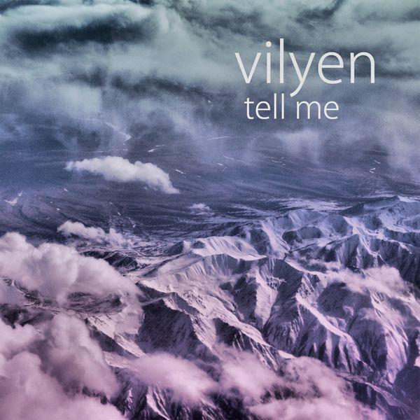 Vilyen - Tell Me