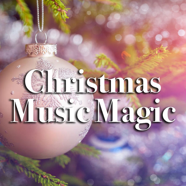 Stream Christmas Music.Album Christmas Music Magic Various Artists Qobuz