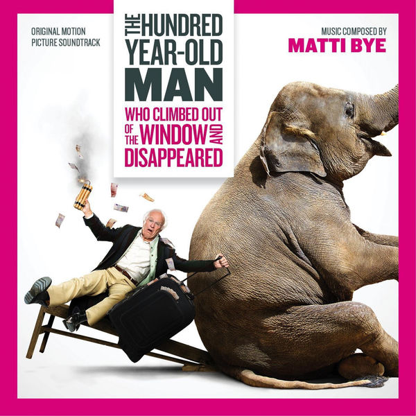 Matti Bye - The Hundred Year-­Old Man Who Climbed Out of the Window and Disappeared (Original Motion Picture Soundtrack)