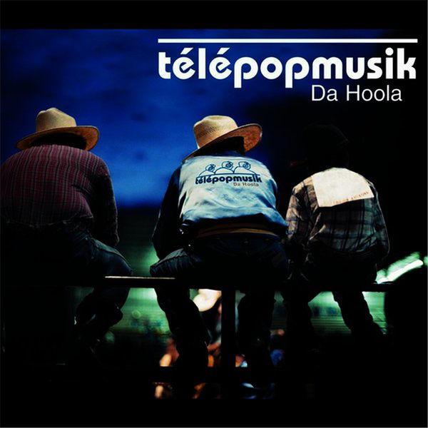 Télépopmusik - Da Hoola