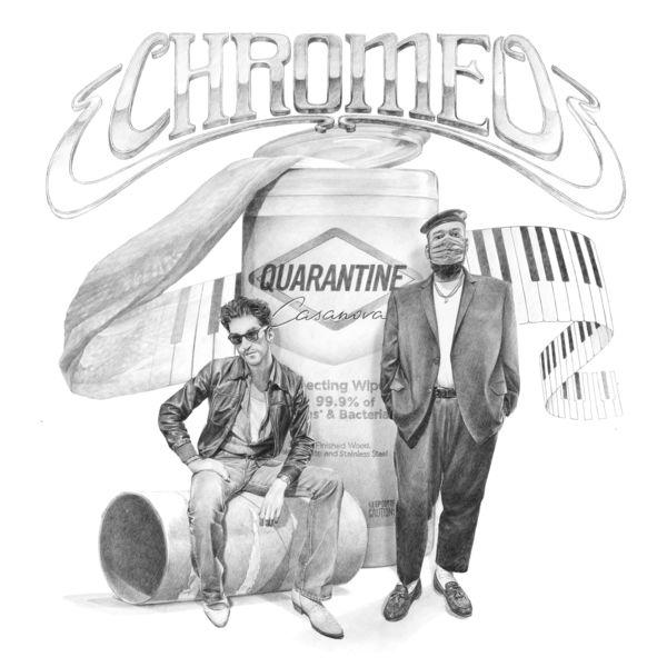 Chromeo - Quarantine Casanova