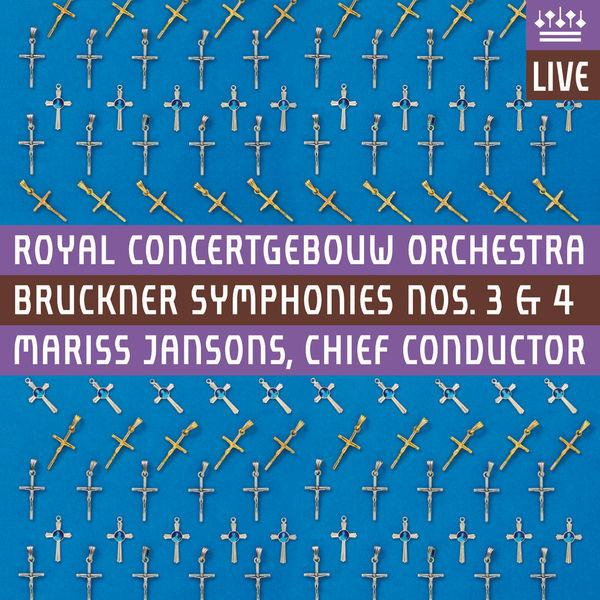 "Royal Concertgebouw Orchestra - Bruckner: Symphonies Nos 3 & 4, ""Romantic"" (Live)"