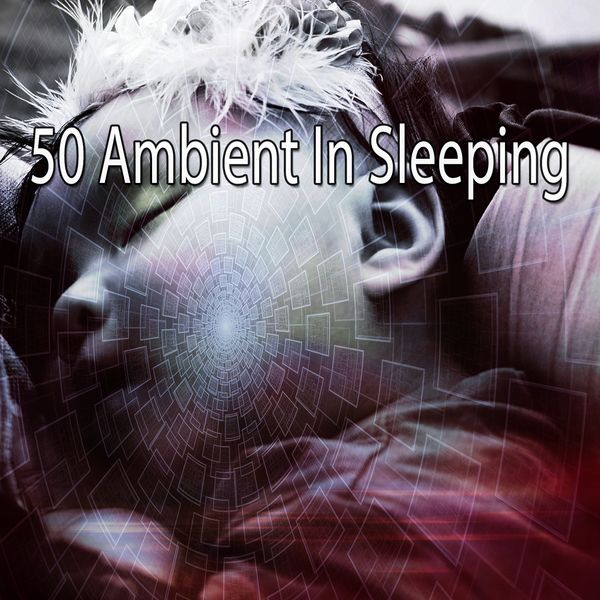 Musica para Dormir Dream House - 50 Ambient in Sleeping