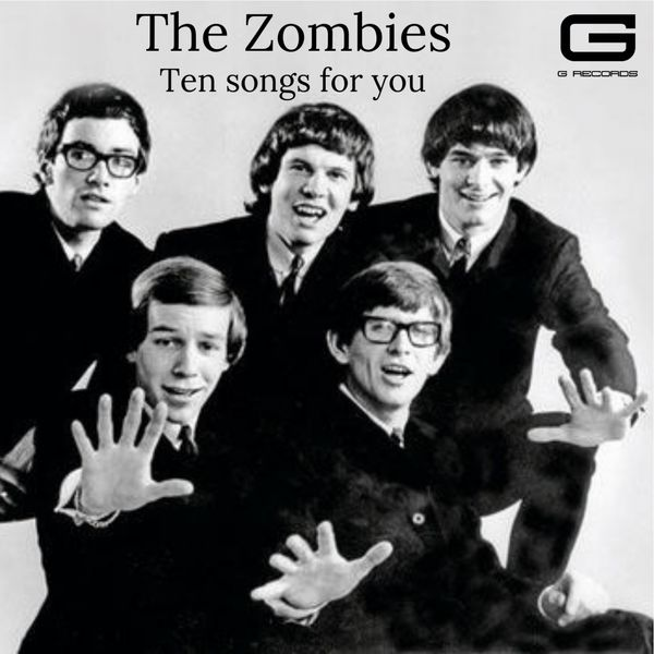The Zombies|Ten songs for you