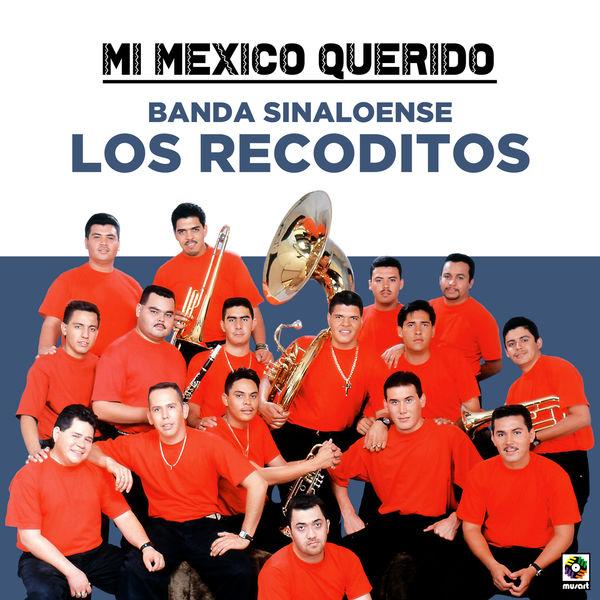 Banda Sinaloense Los Recoditos - Mi Mexico Querido