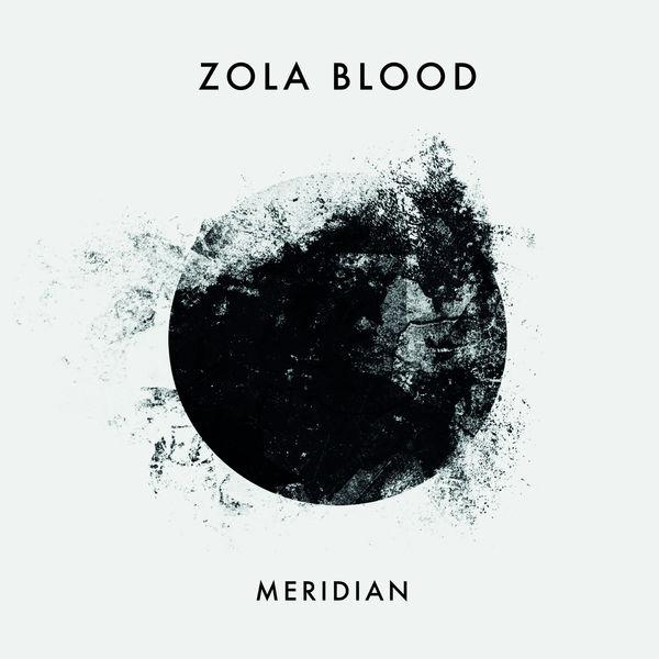 Zola Blood - Meridian