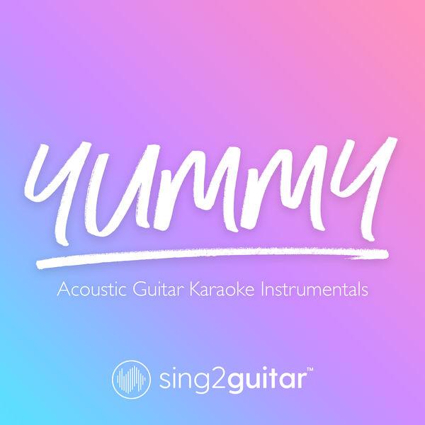Sing2Guitar - Yummy