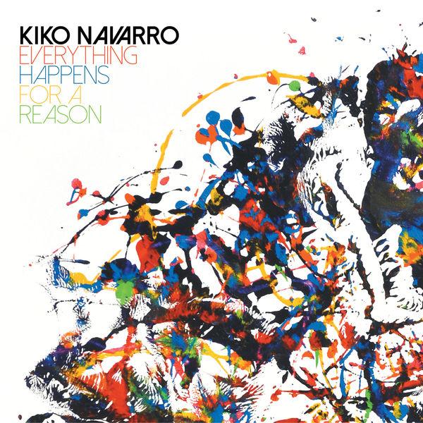 Kiko Navarro - Everything Happens for a Reason