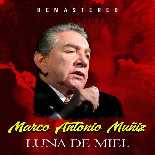 Marco Antonio Muñiz - Luna de Miel (Remastered)