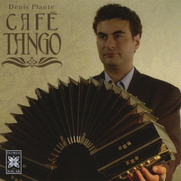 Denis Plante - Cafe Tango