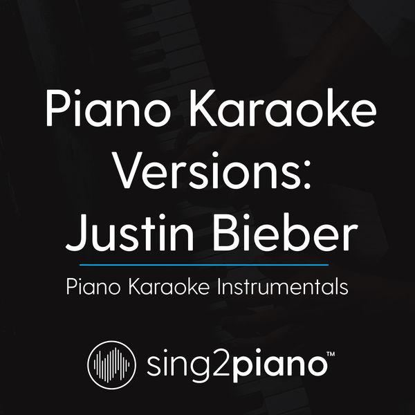 Sing2Piano - Piano Karaoke Versions: Justin Bieber