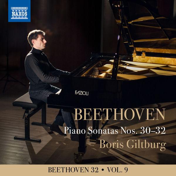 Boris Giltburg|Beethoven 32, Vol. 9: Piano Sonatas Nos. 30-32