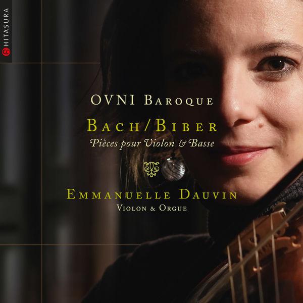 Emmanuelle Dauvin - OVNI Baroque - Bach & Biber - Pièces pour violon et basse