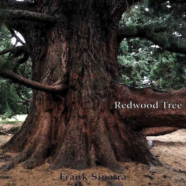 Frank Sinatra - Redwood Tree