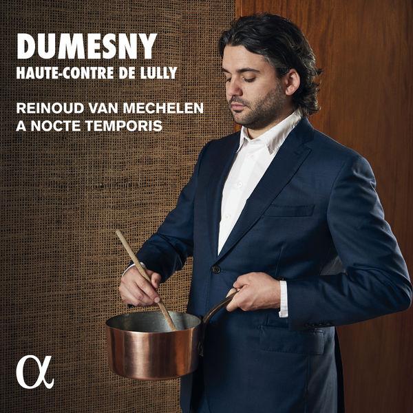 Reinoud Van Mechelen - Dumesny, haute-contre de Lully