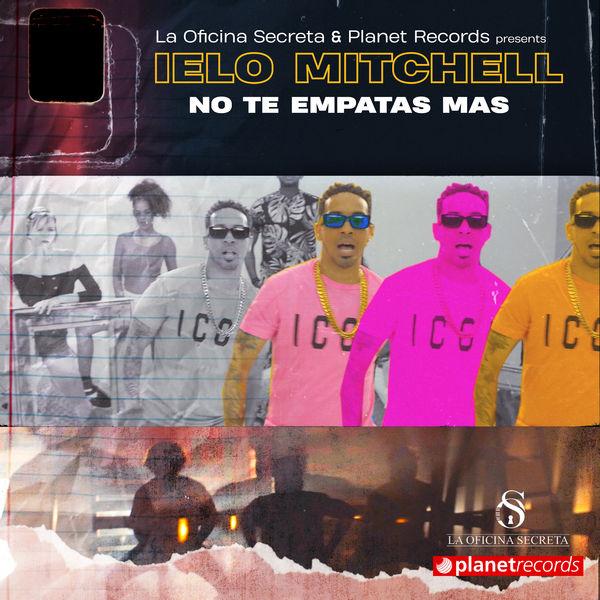 Ielo Mitchell - No Te Empatas Mas