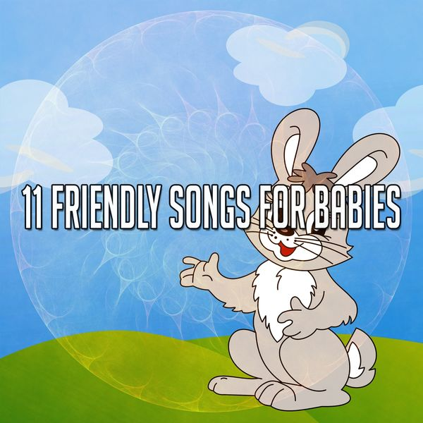 Toddler Songs Kids - 11 Friendly Songs for Babies