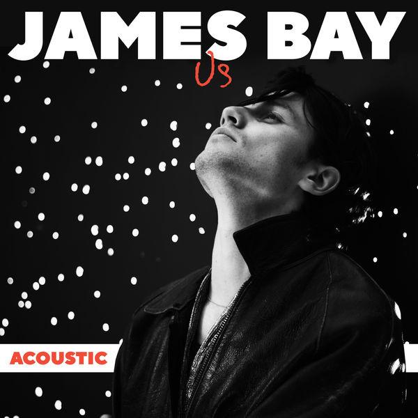 James Bay|Us (Acoustic)