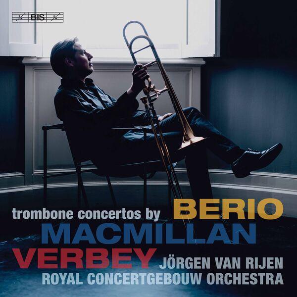 Jörgen van Rijen - MacMillan, Verbey & Berio: Trombone Concertos (Live)