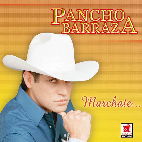 Pancho Barraza - Márchate